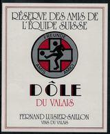 Etiquette De Vin // Dôle U Valais, Réserve Des Amis De L'équipe Suisse - Soccer