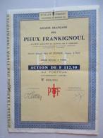 Société Française Des PIEUX FRANKIGNOUL - Action De F 112.50 - Industrie