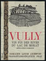 Etiquette De Vin // Vully , Vin Fin Des Rives Du Lac De Morat - Etiquettes