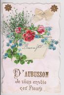 D'AUBUSSON JE VOUS ENVOIE CES FLEURS - RUBAN EN TISSU - FEUILLES DES ROSES EN FIL A BRODER - ECRITE 1906  - 2 SCANS - - Aubusson