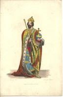 Gravure Ancienne Costumes CHARLEMAGNE Roi Des Francs Royauté Monarchie Empereur Franque Sceptre Orbe Crucigère Impérial - Old Paper
