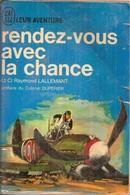 J'ai Lu Leur Aventure N° A 72-73    Rendez-vous Avec La Chance   Lt Cl Raymond Lallemant - Abenteuer