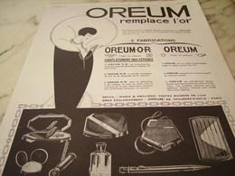 ANCIENNE  PUBLICITE LE OREUM REMPLACE L OR 1925 - Juwelen & Horloges