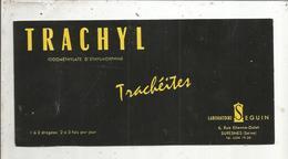 Buvard , Uniface, TRACHYL , Laboratoire SEGUIN , Suresnes, 2 Scans , Frais Fr 1.65 E - Drogheria