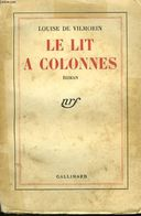 Le Lit A Colonnes, Louise De Vilmorin, Gallimard - 1942 - Bücher, Zeitschriften, Comics