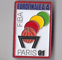 PIN'S Basket , Eurofinale A4 , FIBA , Paris 91 - Basketball