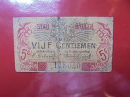 BRUGGE 5 CENTIMES (BILLETS DE NECESSITES) CIRCULER - [ 2] 1831-... : Regno Del Belgio