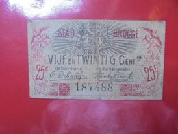 BRUGGE 25 CENTIMES (BILLETS DE NECESSITES) CIRCULER - [ 2] 1831-... : Regno Del Belgio