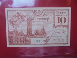 DENDERMONDE 10 CENTIMES (BILLETS DE NECESSITES) CIRCULER - [ 2] 1831-... : Regno Del Belgio