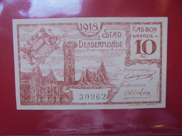 DENDERMONDE 10 CENTIMES (BILLETS DE NECESSITES) CIRCULER - 5-10-20-25 Francs