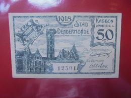 DENDERMONDE 50 CENTIMES (BILLETS DE NECESSITES) CIRCULER - [ 2] 1831-... : Regno Del Belgio
