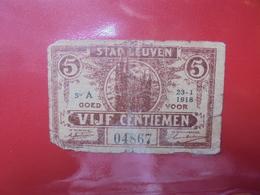 LEUVEN 5 CENTIMES (BILLETS DE NECESSITES) CIRCULER - [ 2] 1831-... : Regno Del Belgio