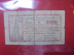 THOUROUT 50 CENTIMES (BILLETS DE NECESSITES) CIRCULER - [ 2] 1831-... : Regno Del Belgio