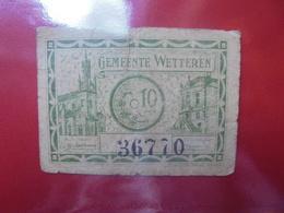 WETTEREN 10 CENTIMES (BILLETS DE NECESSITES) CIRCULER - [ 2] 1831-... : Regno Del Belgio