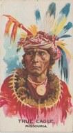 Image Indian Chiefs / Chefs Indiens ...True Eagle ...Missouria ...image Offerte Avec L'achat De Cigarettes (voir Verso ) - Trade Cards