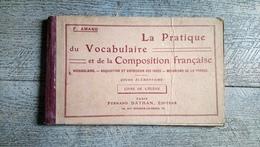 La Pratique Du Vocabulaire Et De La Composition Française De Amand 1934 Scolaire Ancien - 6-12 Ans