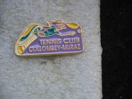 Pin's Du Tennis Club De Collombey-Muraz En Suisse - Tennis