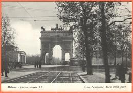 ITALIA - ITALY - ITALIE - Milano, Inizio Secolo XX, Corso Sempione, Arco Della Pace, Tram - Not Used - Milano