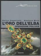 Enrico Cappelletti, Gianluca Mirto, L'oro Dell'Elba, Operazione Polluce, Milano 2004 - Books, Magazines, Comics