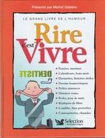 Rire C'est Vivre Le Grand Livre De L'Humour Présenté Par Michel Galabru - Humour