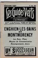 Les Guides Verts : Enghien Les Bains Et Montmorency  (95) Plan Rues Renseignements En 1927 Publicités Commerciales - Europe