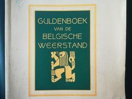 Guldenboek Van De Belgische Weerstand Le Livre D Or De La Résistance Belge En Néerlandais Militaria Guerre 1939 - 1945 - Guerre 1939-45