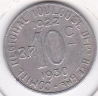 31. Haute Garonne Toulouse. 10 Centimes 1922 – 1930. Union Latine, Comité Du Sud-Ouest , En Aluminium - Monétaires / De Nécessité