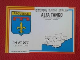 POSTAL TYPE POST CARD QSL RADIOAFICIONADOS RADIO AMATEUR GRUPPO ALFA TANGO ITALIA FRANCIA FRANCE PROVENCE PROVENZA MAP - Tarjetas QSL