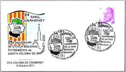 Matasellos 25 Aniv. CASA REGIONAL ESTREMEÑA. Sta Coloma Gramenet 2011. Cataluña - Extremadura - 1931-Hoy: 2ª República - ... Juan Carlos I