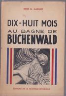 Dix-Huit Mois Au Bagne De Buchenwald Livre Camp De Concentration Nazi Marnot Jaquemin EO 1945 Guerre WW2 Gestapo Lager - Guerre 1939-45