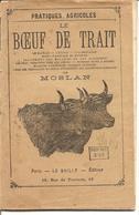 Livres Le Boeuf De Trait Pratiques Agricoles Edition Le Bailly - Livres, BD, Revues