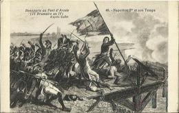 CPA Illustrée - Napoléon Ier Et Son Temps - Bonaparte Au Pont D'Arcole. - History
