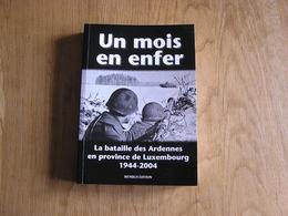 UN MOIS EN ENFER Bataille Des Ardennes En Province De Luxembourg Guerre 40 45 Témoignages Hotton Bande Lutrebois Tailles - War 1939-45