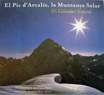 El PIC D'ARCALIS. La Muntanya Solar. Un Calendari Natural. Jaume Riba. 2004. - Otros