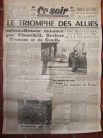 Journal Ce Soir (9 Mai 1945) Le Triomphe Des Alliés - Le Monde Clame Sa Délivrance - Autres