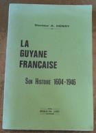 La Guyane Française Son Histoire 1604-1946 - Histoire