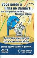TELEMAR 60 - VOCÊ PERDE A LINHA NO CARNAVAL   - BRESIL 02/2003 - Brésil