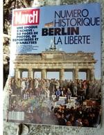Paris-Match 1989 Berlin La Liberté Numéro Historique 50 Pages Photos Reportages - Presque Neuf - Geschichte