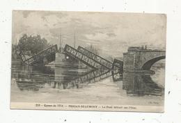 Cp , Militaria , Guerre De 1914, PERSAN-BEAUMONT , Val D'Oise , Le Pont Détruit Sur L'Oise , Vierge - Guerre 1914-18