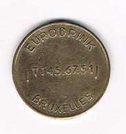 //  PENNING  EURODRINK BRUXELLES  ( T : 45.67.51 ) - Monétaires / De Nécessité