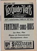 Les Guides Verts : Fontenay Sous Bois (94) Plan Rues Renseignements En 1927  Publicités Commerciales - Europe