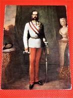 KAISER FRANZ JOSEF I  Von Österreich - Empereur D'Autriche François Joseph , Roi De Hongrie - Familles Royales
