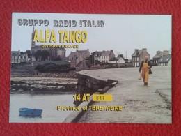 POSTAL POST CARD QSL RADIOAFICIONADOS RADIO AMATEUR GRUPPO ALFA TANGO ITALIA FRANCE BRITTANY BRETAGNE BRETAÑA PROVINCE - Tarjetas QSL
