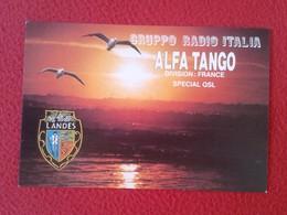 POSTAL POST CARD QSL RADIOAFICIONADOS RADIO AMATEUR GRUPPO ALFA TANGO ITALIA FRANCIA FRANCE LANDES LANDAS GAVIOTAS.....? - Tarjetas QSL