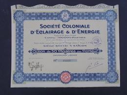 INDOCHINE - SAIGON 1926 - STE COLONIALE D'ECLAIRAGE ET D'ENERGIE - ACTION 50 PIASTRES - Shareholdings