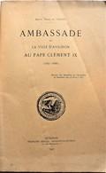 AMBASSADE De La Ville D'AVIGNON Au PAPE CLEMENT IX. Baron Marc De Vissac 1907. - 1901-1940