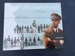 Les Uniformes Des Officiers De La Marine 1830 1940 Eric SCHERER 2011 Comme Neuf - Histoire