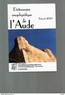 E02 - Gérard JEAN - Interessant Dictionnaire Encyclopédique De L'aude - Dédicace De L'auteur - Books, Magazines, Comics