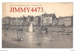 CPA - Le Port Et Le Quai Bien Animé - LE POULIGUEN 44 Loire.- Inf. - N° 225 - Edit. F. Chapeau , Nantes - Le Pouliguen