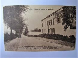 BELGIQUE - BRABANT WALLON - WATERLOO - La Ferme Du Caillou - Waterloo